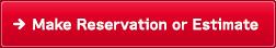 Reservation・Estimate